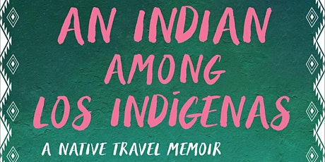 An Indian Among Los Indígenas: A Reading and Conversation at UC Berkeley tickets
