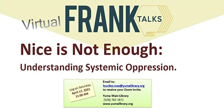 VIRTUAL FRANK TALK. Nice is Not Enough: Understanding Systematic Oppression tickets