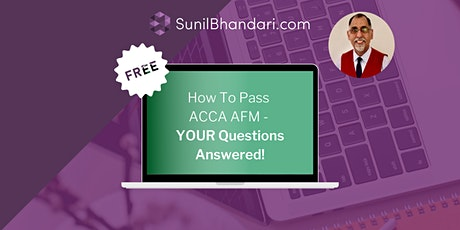 How To Pass ACCA AFM - YOUR Questions Answered! tickets