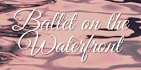 Centennial Youth Ballet presents Ballet on the Waterfront tickets