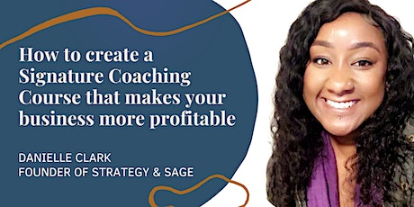 How to create a signature course that makes your business more profitable tickets