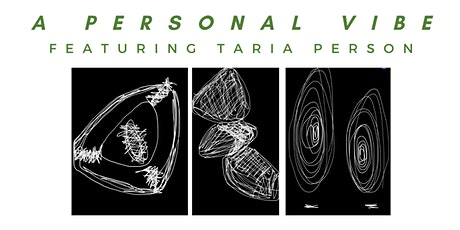 """""""A Personal Vibe"""" Featuring Taria Person tickets"""