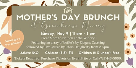 Mother's Day Brunch at Greenhouse Winery tickets
