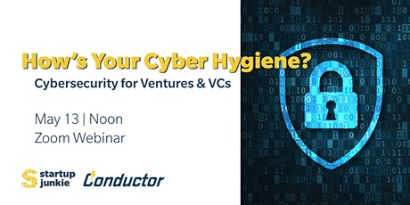 How's Your Cyber Hygiene? | Cybersecurity for Ventures and VCs ingressos
