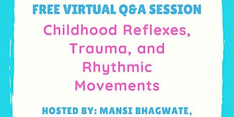 Virtual Q&A session: Childhood Reflexes, Trauma and Rhythmic Movements tickets