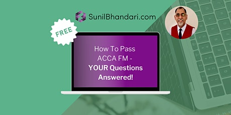 How To Pass ACCA FM - YOUR Questions Answered! tickets