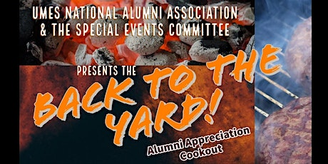 """UMES NAA Special Events Committee """"Back to the Yard Alumni  Cookout"""" tickets"""