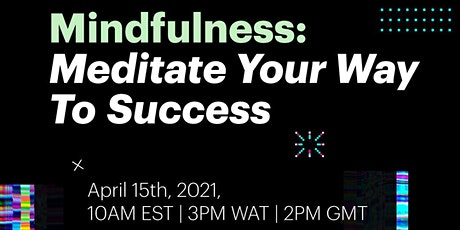Digital #SpeakerSeries Mindfulness: Meditate Your Way to Success tickets