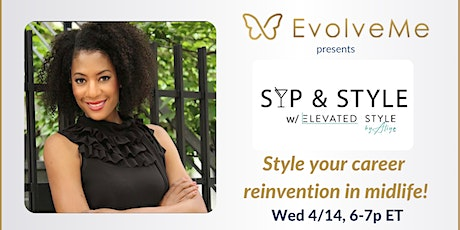 Sip & Style: Style Your Career Reinvention in Midlife with Aliya Thomas tickets