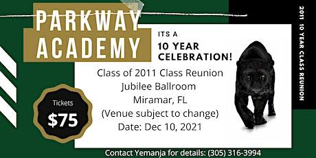 Parkway Academy 2010 & 2011 Class Reunion tickets