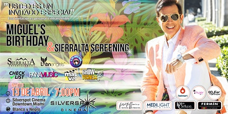 Miguel's Birthday & Sierralta Entertainment Screening tickets