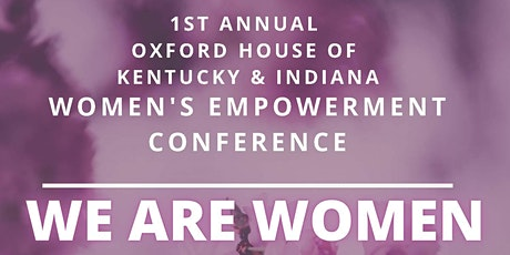 Oxford House of KY/IN Women's Empowerment Conference tickets