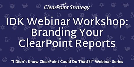 IDK Webinar Workshop - Branding Your ClearPoint Reports tickets