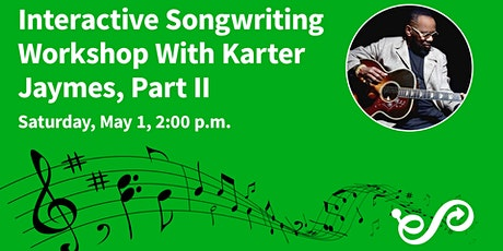 Interactive Songwriting Workshop with Karter Jaymes: Part II tickets
