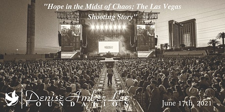 """""""Hope in the Midst of Chaos; The Las Vegas Shooting Story"""" June Virtual tickets"""