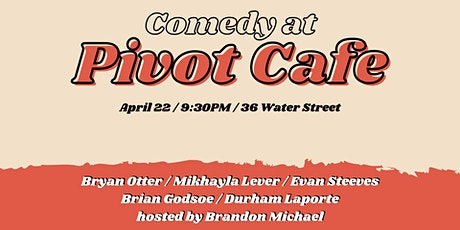Comedy at Pivot Cafe tickets