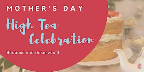 Mother's Day High Tea Celebration tickets