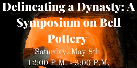 Delineating a Dynasty: A Symposium on Bell Pottery tickets