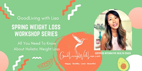 All You Need To Know About Weight Loss - Spring Workshop Series tickets