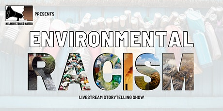 Melanin Stories Matter: Environmental Racism (Livestream Storytelling Show) tickets