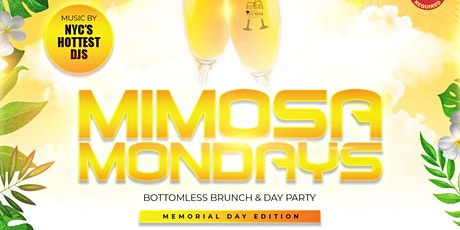 Mimosa Mondays - Memorial Day Brunch & Day Party tickets