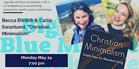 "Becca Ehrlich, ""Christian Minimalism: : Simple Steps for Abundant Living"" tickets"