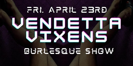 Vendetta Vixens Presents: VarieTEASE Burlesque Show tickets