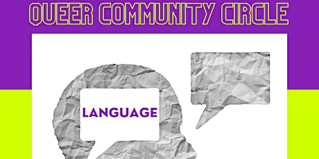 Queer Community Circle: Language as Help or Hinderance tickets