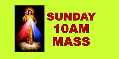 DIVINE MERCY WEEKEND, SUNDAY 10AM HOLY MASS tickets