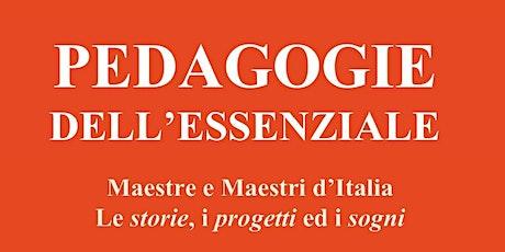 Pedagogie dell'Essenziale - Apertura dei lavori e seminario Marco Dallari biglietti