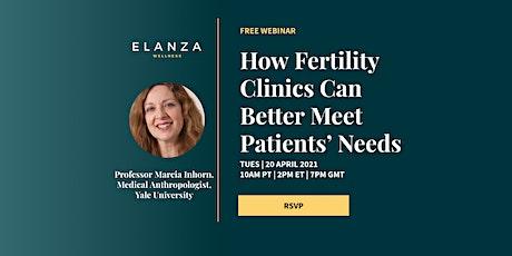 How Fertility Clinics Can Better Meet Patients' Needs tickets