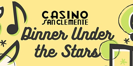 Dinner Under The Stars at The Casino: Tony Guerrero tickets