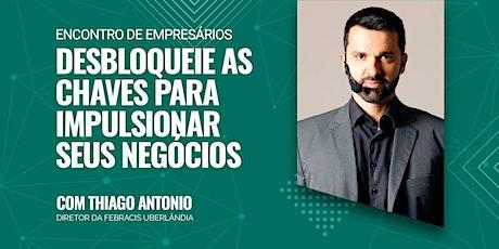 Encontro de empresários com Thiago Antonio ingressos