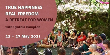 True Happiness, Real Freedom – A Retreat for Women bilhetes
