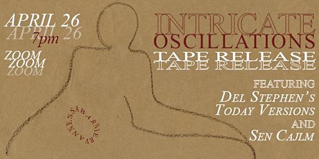 INTRICATE OSCILLATONS Tape Release Tickets