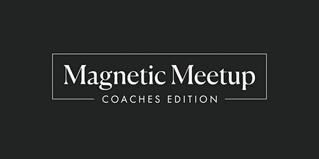 Magnetic Meetup: Coaches Edition Tickets
