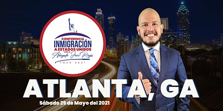 "Conferencia ""Inmigración a Estados Unidos"" Atlanta, GA. Tour 2021 tickets"
