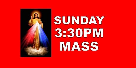 DIVINE MERCY WEEKEND, SUNDAY 3:30PM CHAPLET & HOLY MASS tickets