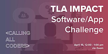 TLA IMPACT:  Software/App Challenge Q&A tickets