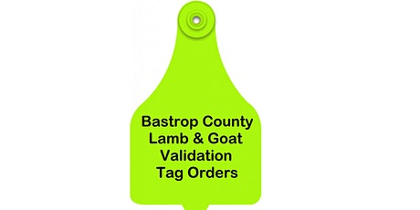 2021-2022 Bastrop County State Fair Lamb & Goat Validation tickets
