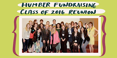 Reunion - Humber Fundraising Class of 2016 tickets