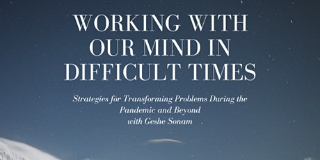 Working with Our Mind in Difficult Times: Strategies for Transforming Probl tickets