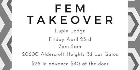 FEM TAKEOVER @ Lupin Lodge tickets