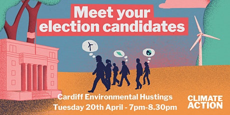 Cardiff Environmental Hustings: Senedd Elections 2021 tickets