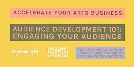 Accelerate Your Arts Business: Audience Development 101 tickets