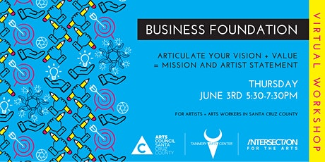 Business Foundation: Your Vision + Values = Mission + Artist Statement tickets