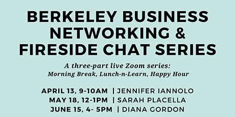 Berkeley Business Networking and Fireside Chat Series tickets