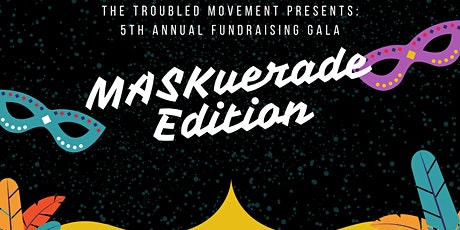 Fifth Annual Virtual Fundraising Gala - The MASKuerade Edition tickets
