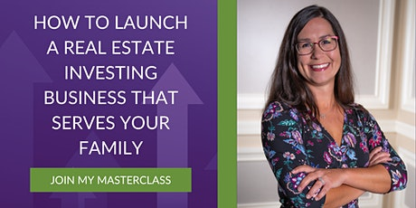How to launch a real estate investing business that serves your family well tickets
