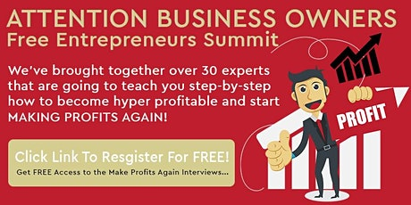 Transform Your Business Into A Profit Generating Machine - Free Summit tickets